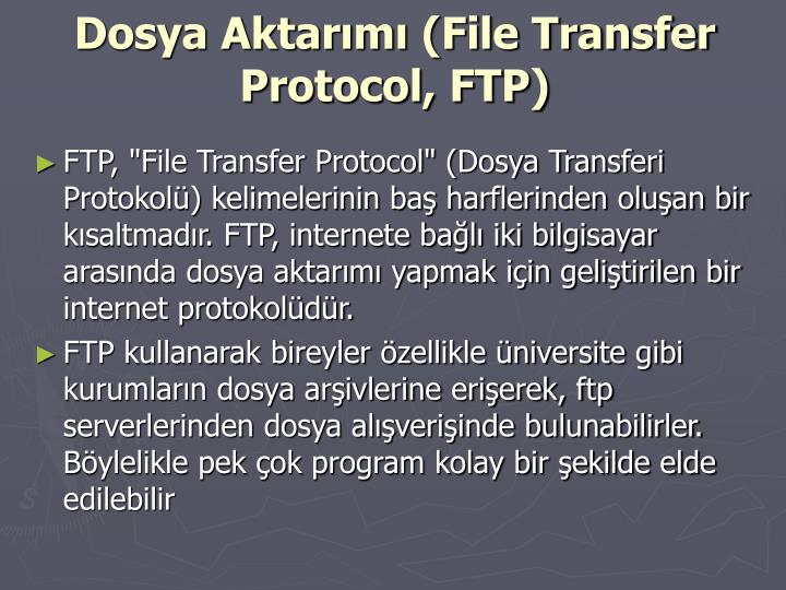 Dosya Aktarımı (File Transfer Protocol, FTP)