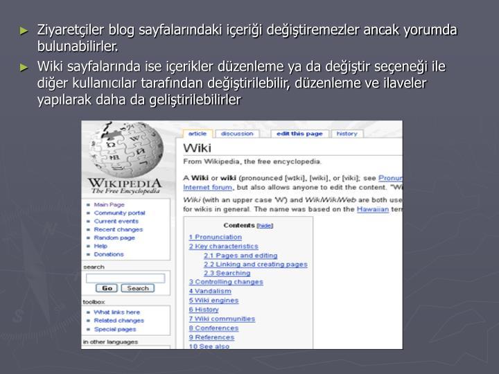 Ziyaretçiler blog sayfalarındaki içeriği değiştiremezler ancak yorumda bulunabilirler.