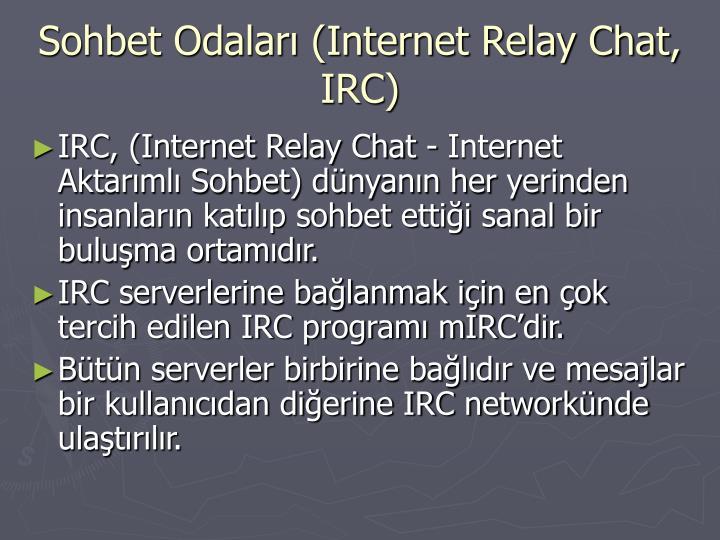 Sohbet Odaları (Internet Relay Chat, IRC)
