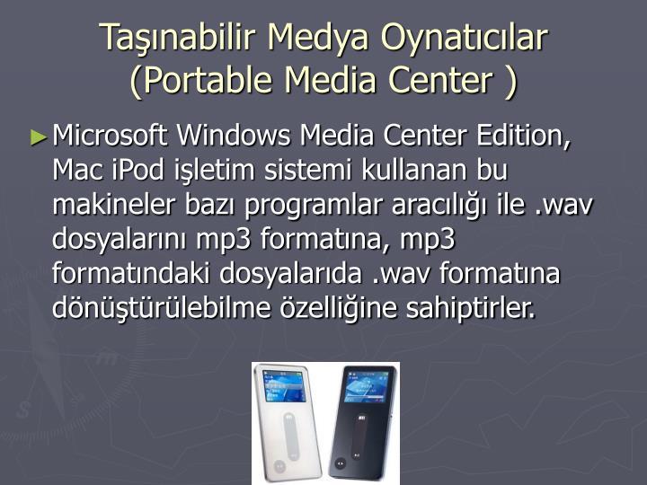 Taşınabilir Medya Oynatıcılar (Portable Media Center )