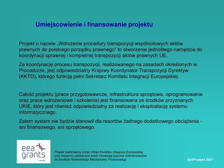 Umiejscowienie i finansowanie projektu