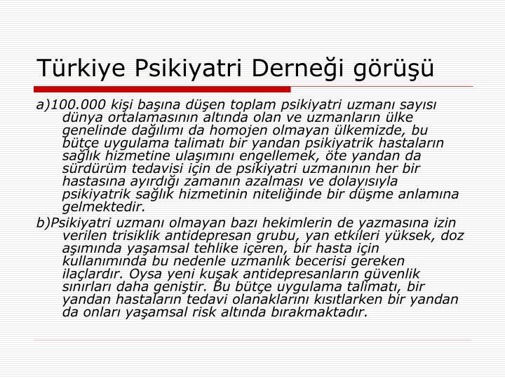 Türkiye Psikiyatri Derneği görüşü