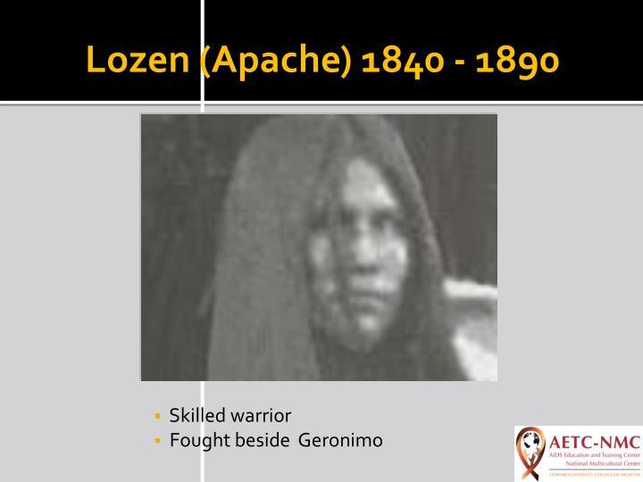 Lozen (Apache) 1840 - 1890
