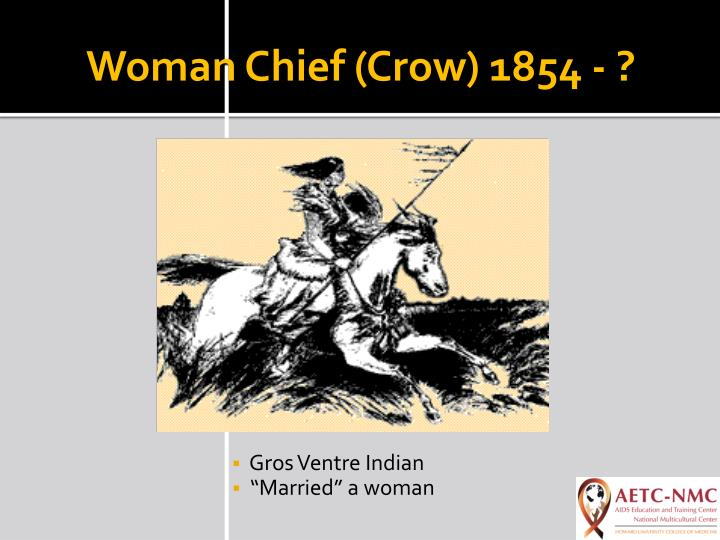 Woman Chief (Crow) 1854 - ?