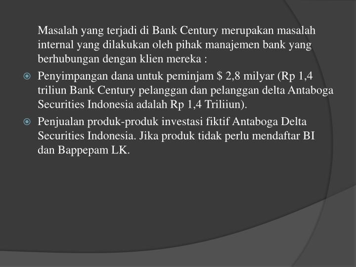 Masalah yang terjadi di Bank Century merupakan masalah