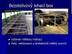 bezstelivov lehac box