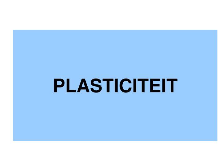 PLASTICITEIT