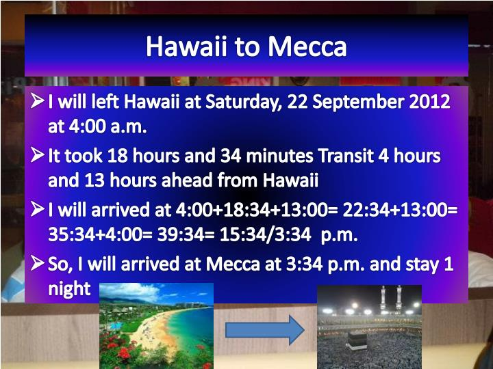 Hawaii to Mecca
