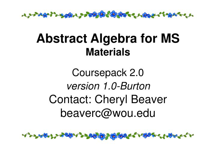 Abstract Algebra for MS