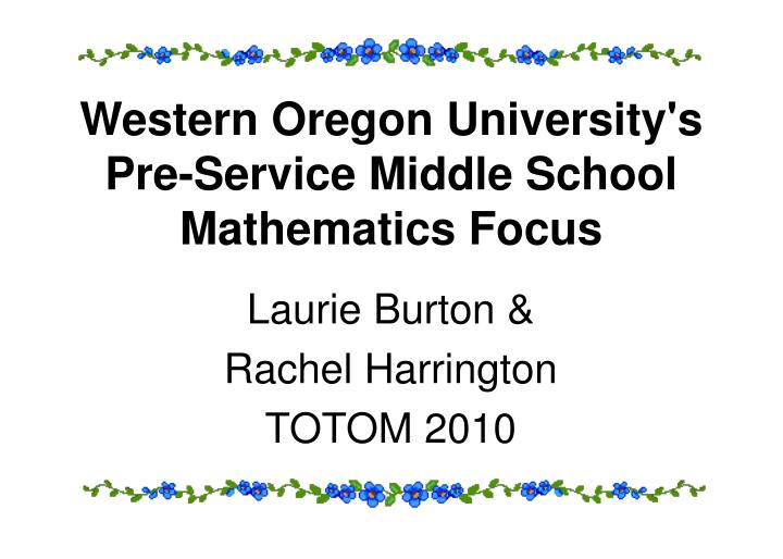 Western oregon university s pre service middle school mathematics focus