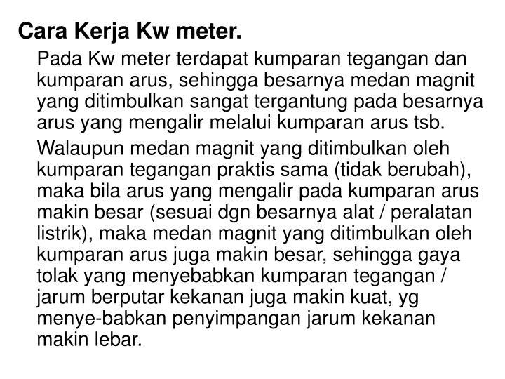 Cara Kerja Kw meter.