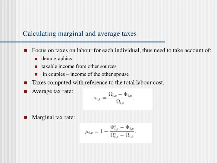 Calculating marginal and average taxes