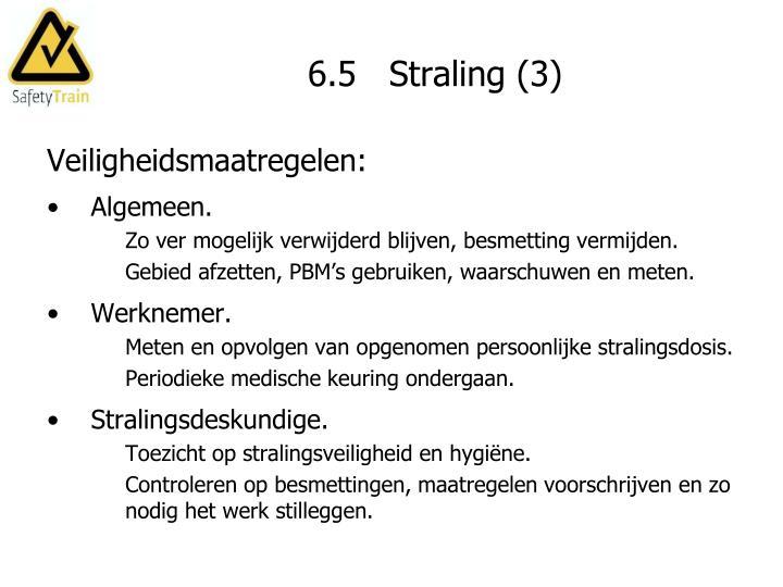 6.5   Straling (3)