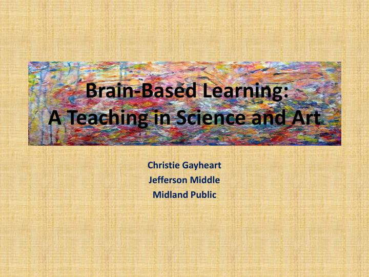 Brain based learning a teaching in science and art