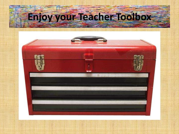 Enjoy your Teacher Toolbox