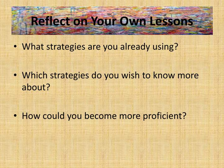 Reflect on Your Own Lessons