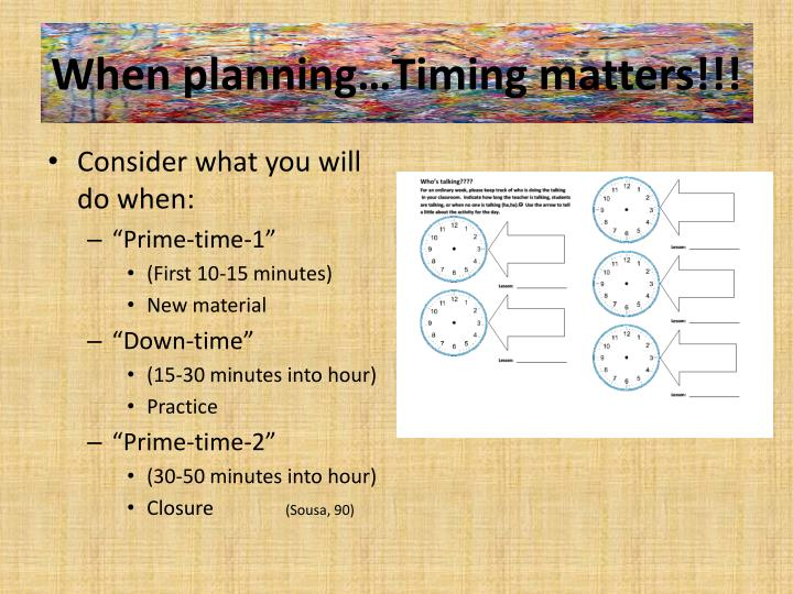 When planning…Timing matters!!!