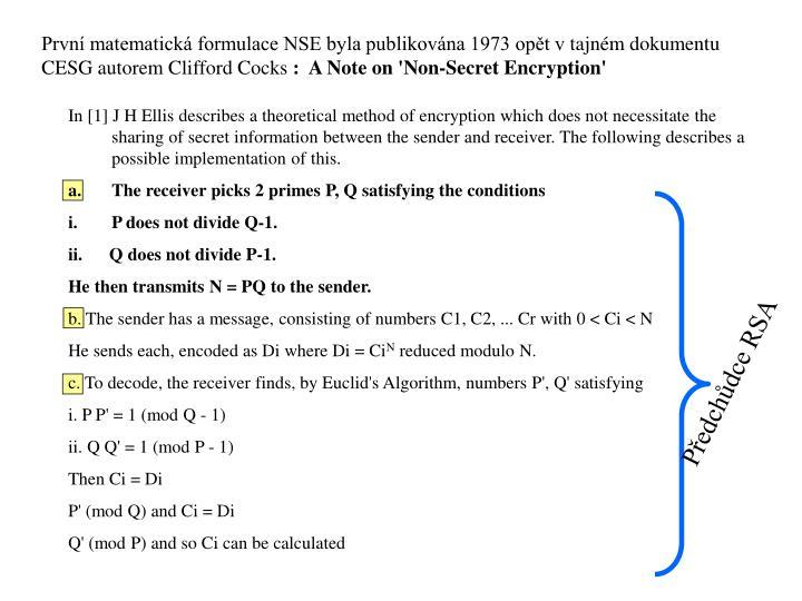 První matematická formulace NSE byla publikována 1973 opět vtajném dokumentu CESG autorem Clifford Cocks