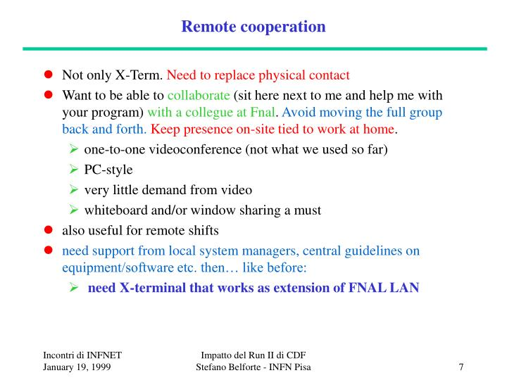 Remote cooperation