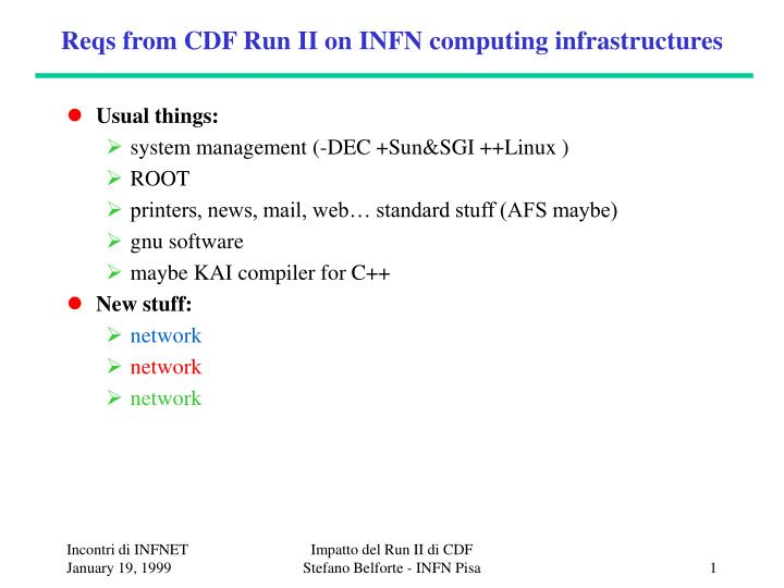 Reqs from cdf run ii on infn computing infrastructures