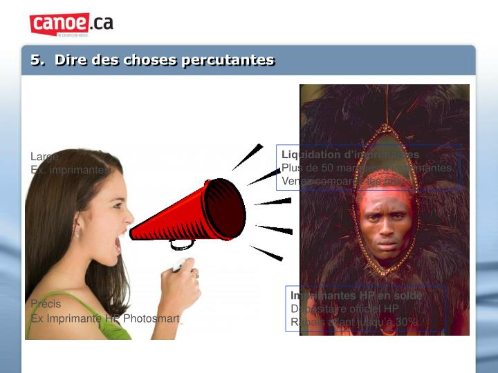 5.  Dire des choses percutantes