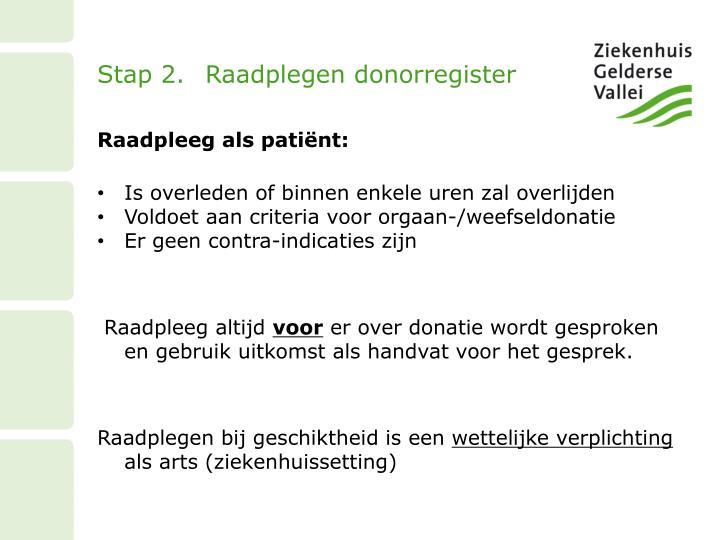 Stap 2.Raadplegen donorregister