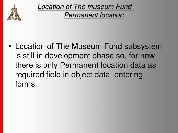 Location of The museum Fund-Permanent location