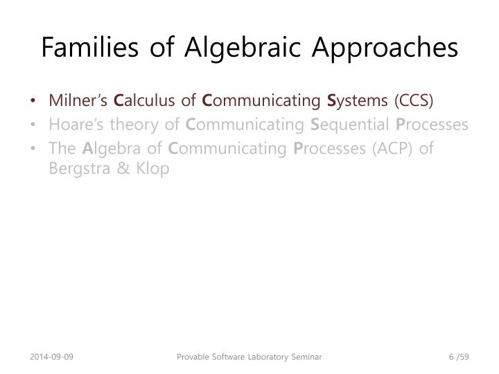 Families of Algebraic Approaches