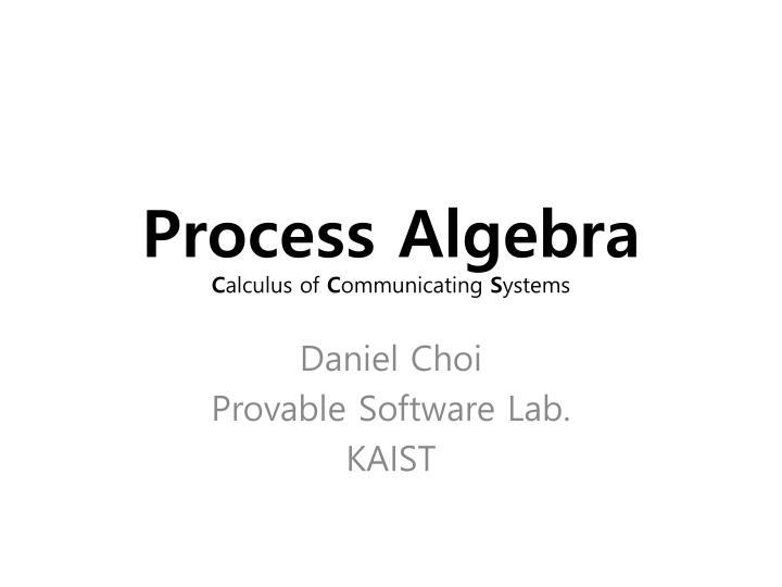 Process algebra c alculus of c ommunicating s ystems