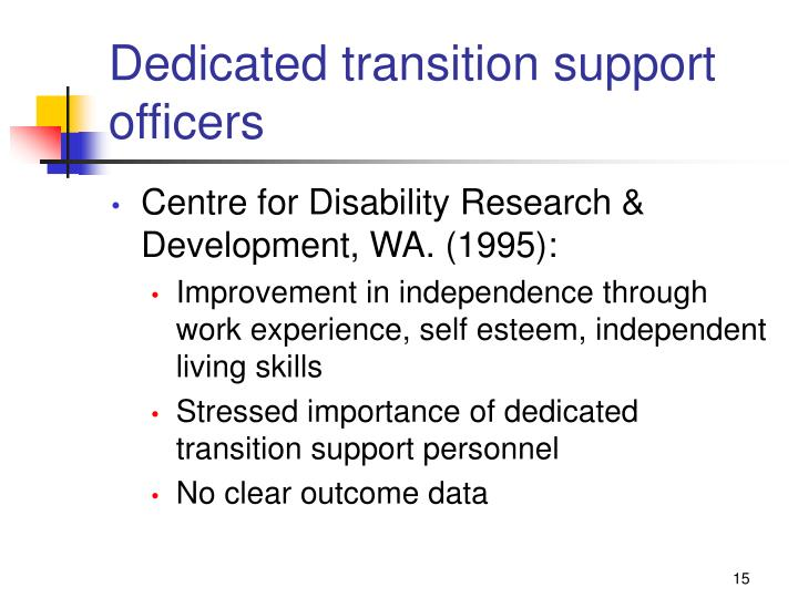 Dedicated transition support officers