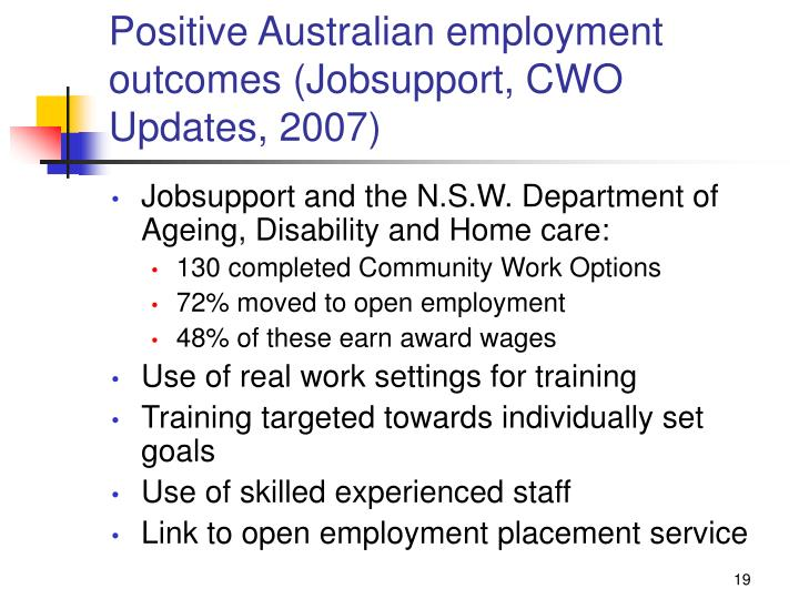 Positive Australian employment outcomes (Jobsupport, CWO Updates, 2007)