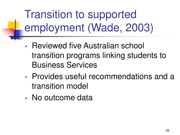 Transition to supported employment (Wade, 2003)