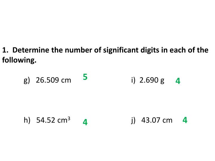 1.  Determine the number of significant digits in each of the following.