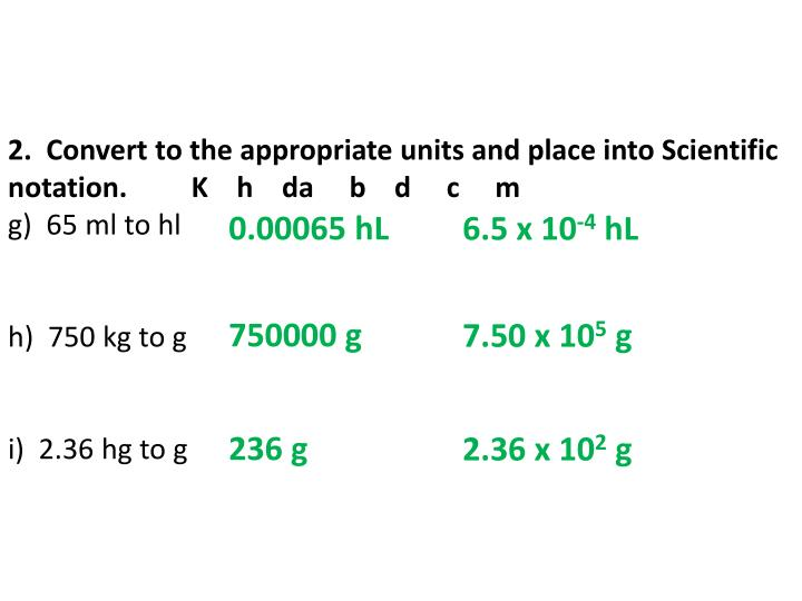 2.  Convert to the appropriate units and place into Scientific notation
