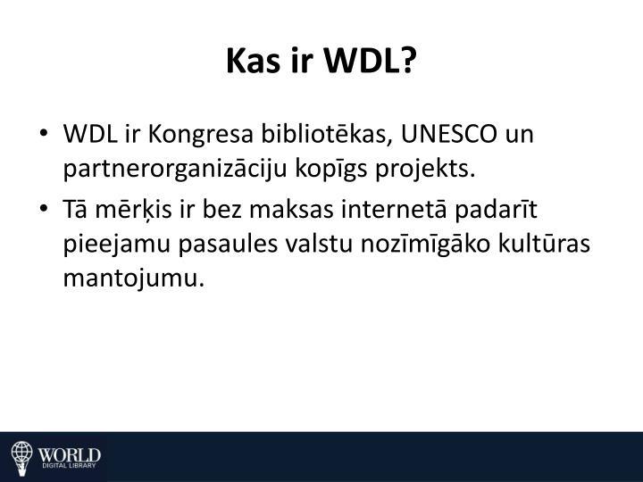 Kas ir WDL?