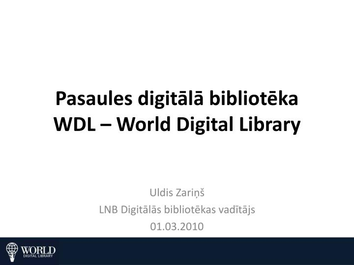 Pasaules digit l bibliot ka wdl world digital library