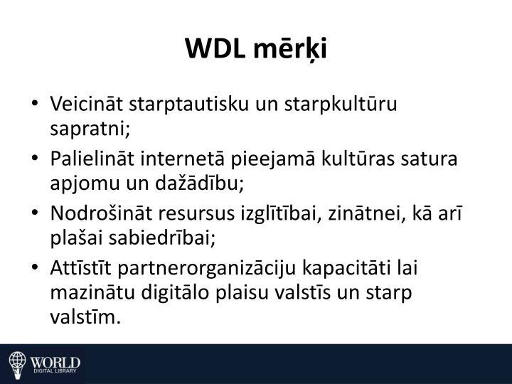 WDL mērķi