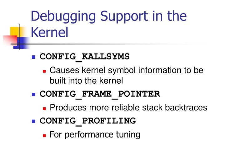 Debugging Support in the Kernel