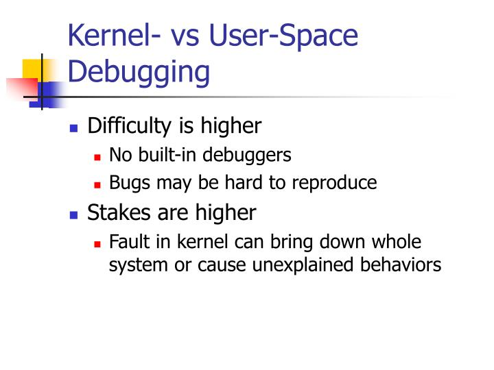 Kernel vs user space debugging