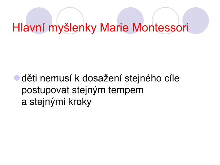 Hlavní myšlenky Marie Montessori