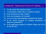 complexity adjustment factors continue
