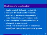 qualities of a good metric