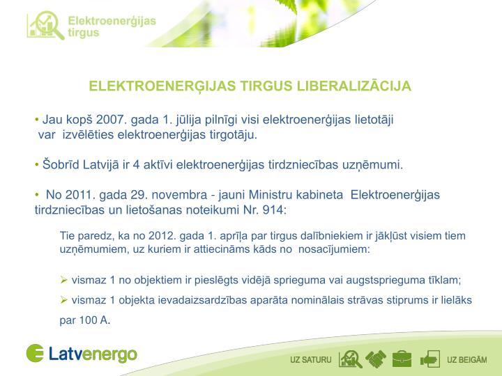 ELEKTROENERĢIJAS TIRGUS LIBERALIZĀCIJA