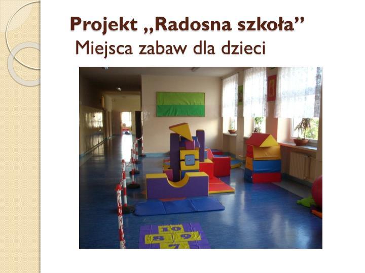 """Projekt """"Radosna szkoła"""""""