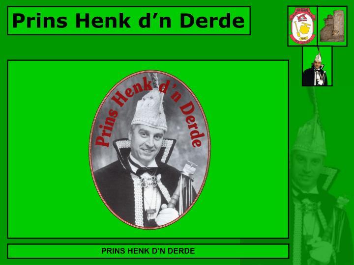 PRINS HENK D'N DERDE
