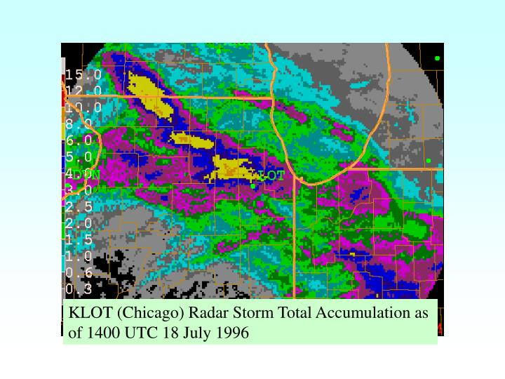KLOT (Chicago) Radar Storm Total Accumulation as of 1400 UTC 18 July 1996