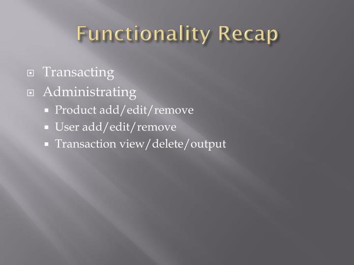 Functionality Recap