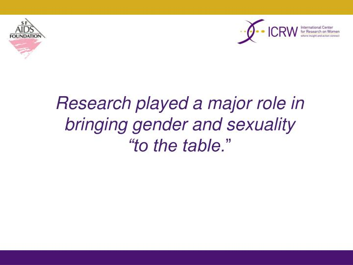Research played a major role in bringing gender and sexuality