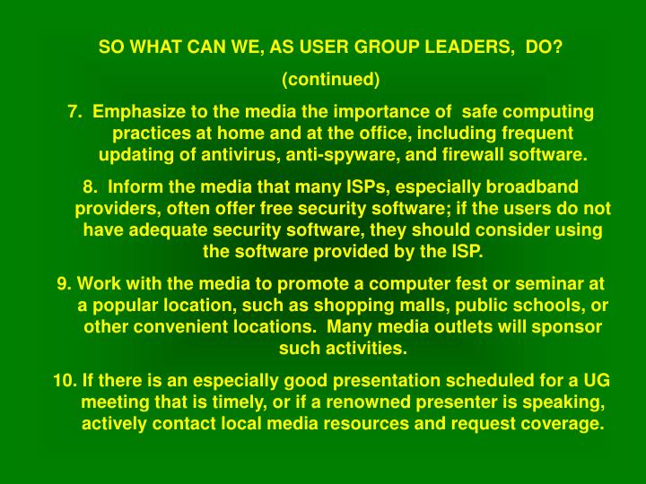 SO WHAT CAN WE, AS USER GROUP LEADERS,  DO?