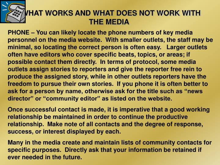 WHAT WORKS AND WHAT DOES NOT WORK WITH THE MEDIA